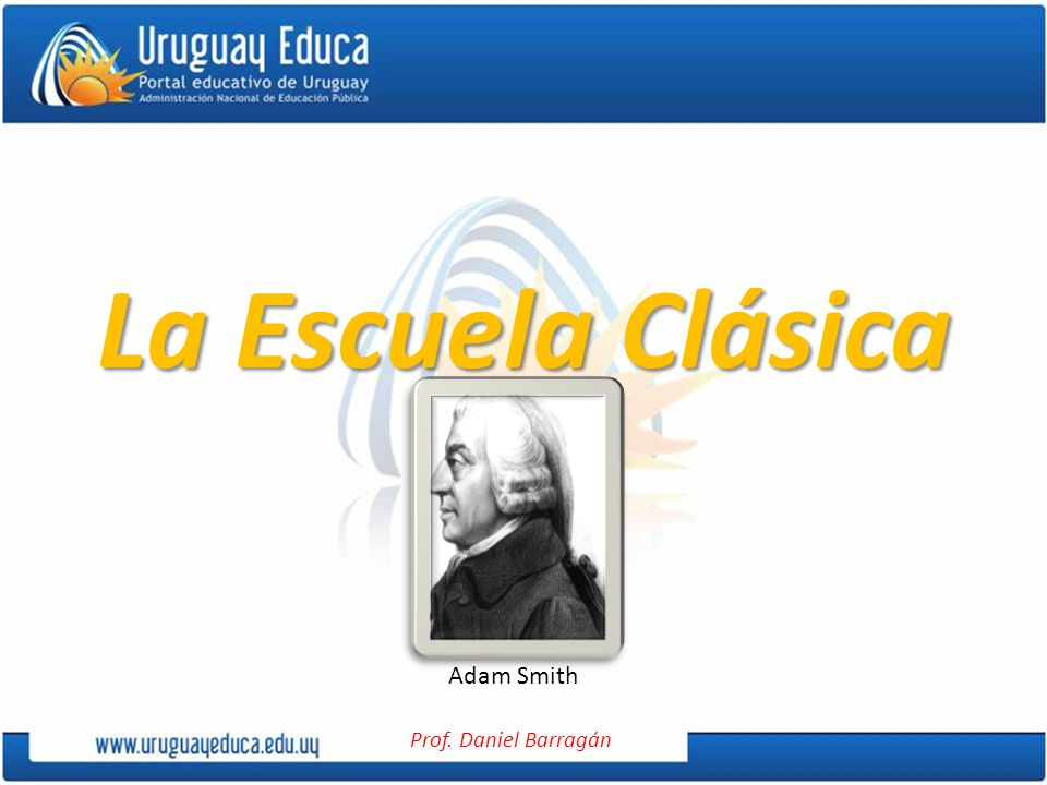 La Escuela Clásica Adam Smith