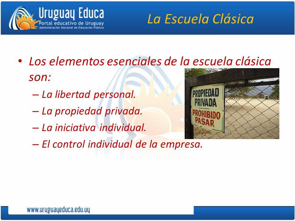 La Escuela Clásica Los elementos esenciales de la escuela clásica son:
