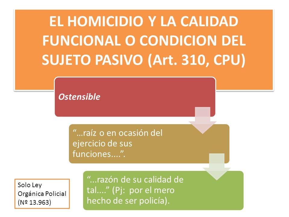 EL HOMICIDIO Y LA CALIDAD FUNCIONAL O CONDICION DEL SUJETO PASIVO (Art