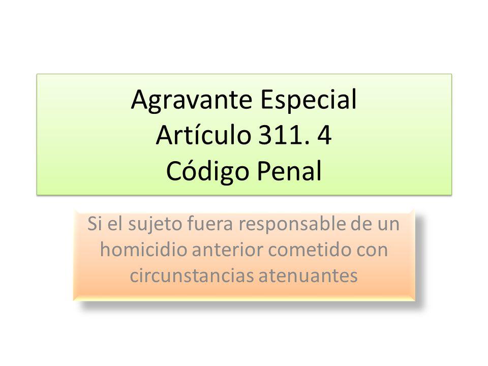 Agravante Especial Artículo 311. 4 Código Penal