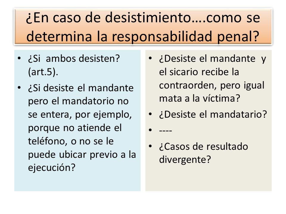 ¿En caso de desistimiento….como se determina la responsabilidad penal
