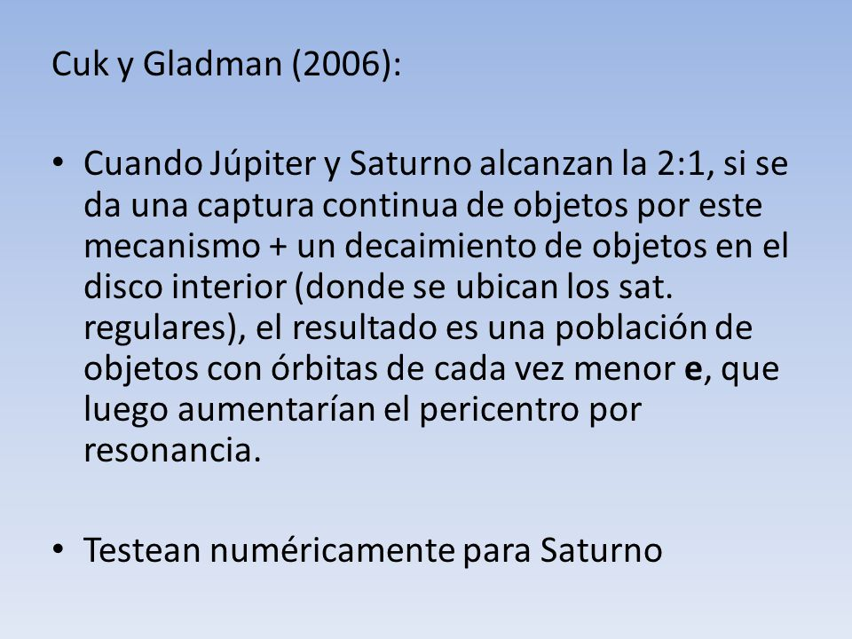 Cuk y Gladman (2006):