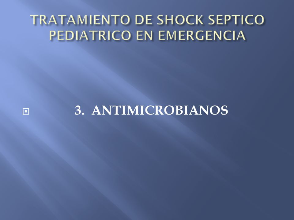 TRATAMIENTO DE SHOCK SEPTICO PEDIATRICO EN EMERGENCIA