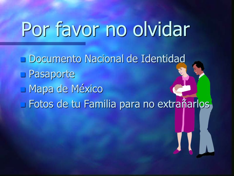 Por favor no olvidar Documento Nacional de Identidad Pasaporte