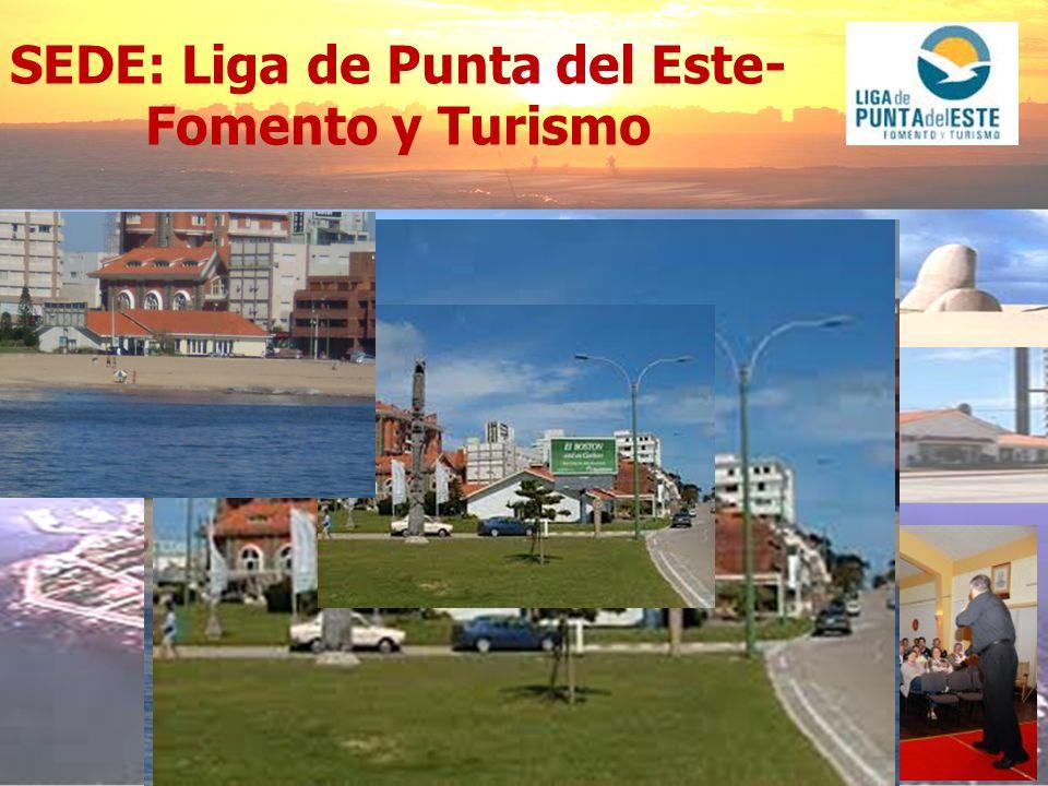 SEDE: Liga de Punta del Este-Fomento y Turismo