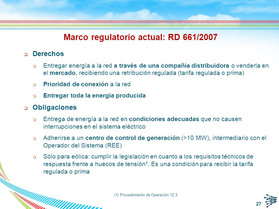 Marco regulatorio actual: RD 661/2007