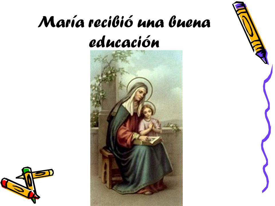 María recibió una buena educación