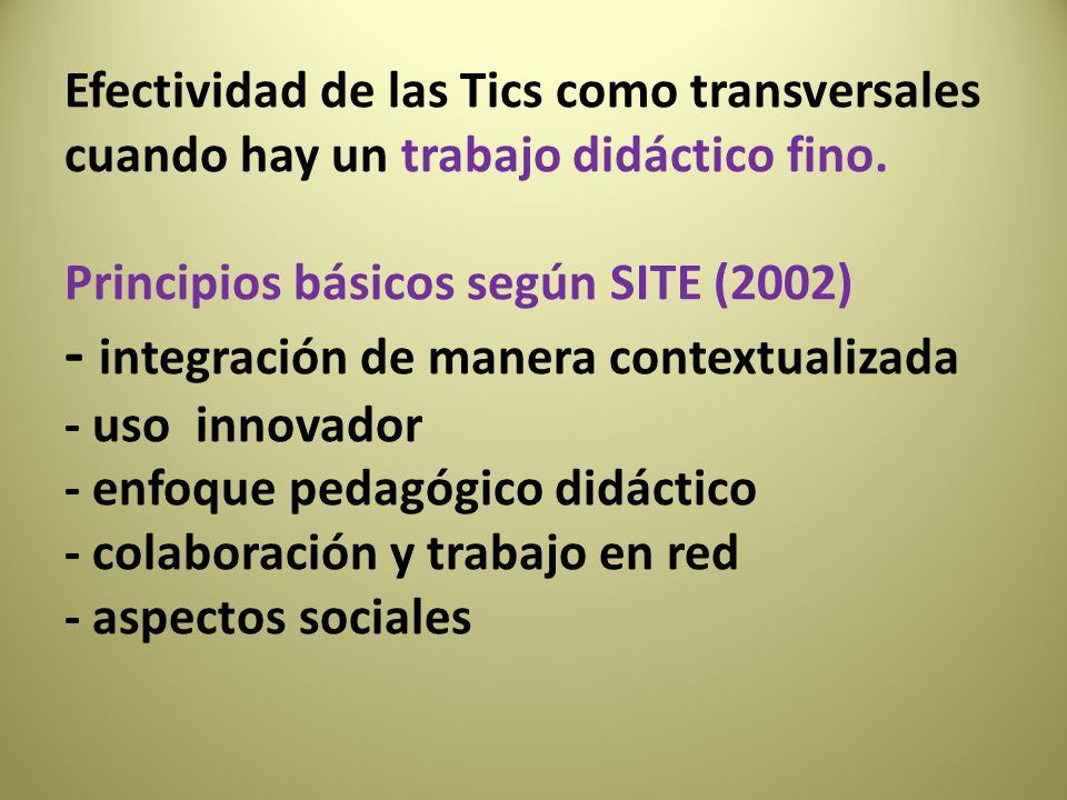 Efectividad de las Tics como transversales cuando hay un trabajo didáctico fino.