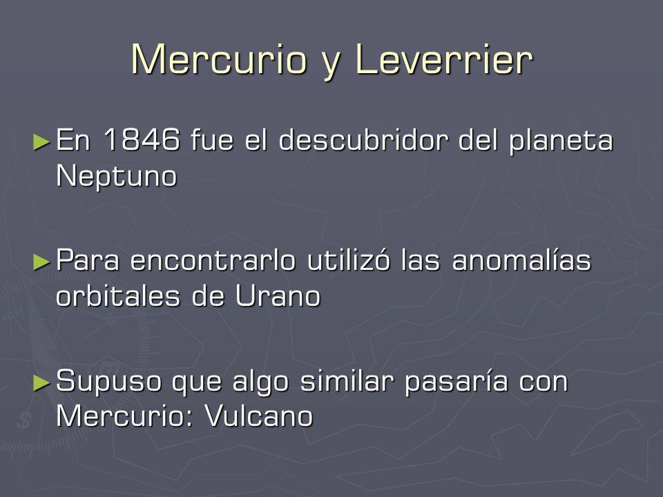Mercurio y Leverrier En 1846 fue el descubridor del planeta Neptuno