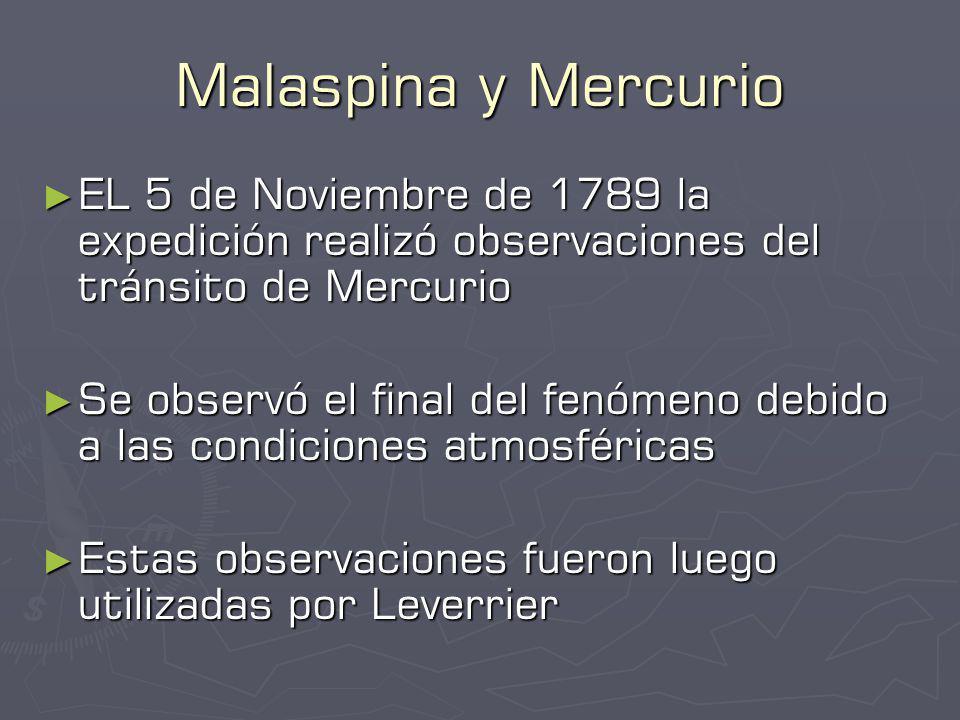 Malaspina y Mercurio EL 5 de Noviembre de 1789 la expedición realizó observaciones del tránsito de Mercurio.