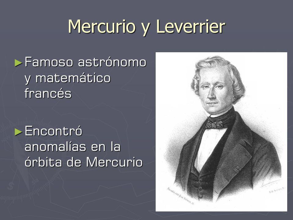 Mercurio y Leverrier Famoso astrónomo y matemático francés