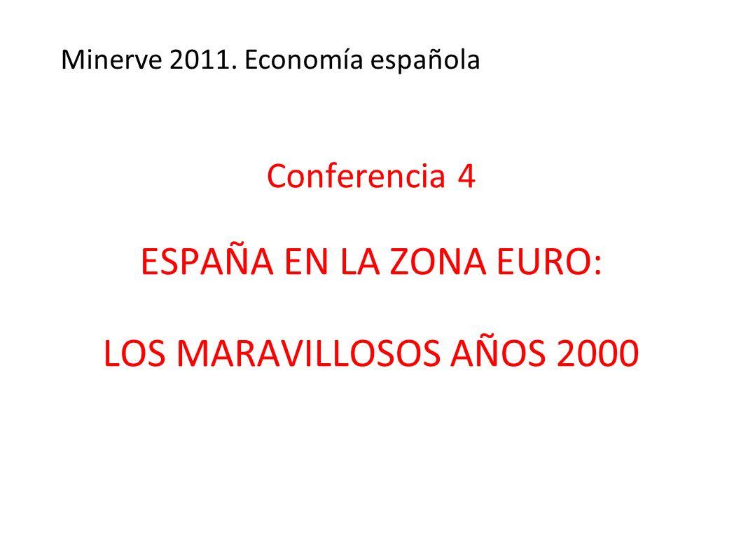 Conferencia 4 ESPAÑA EN LA ZONA EURO: LOS MARAVILLOSOS AÑOS 2000