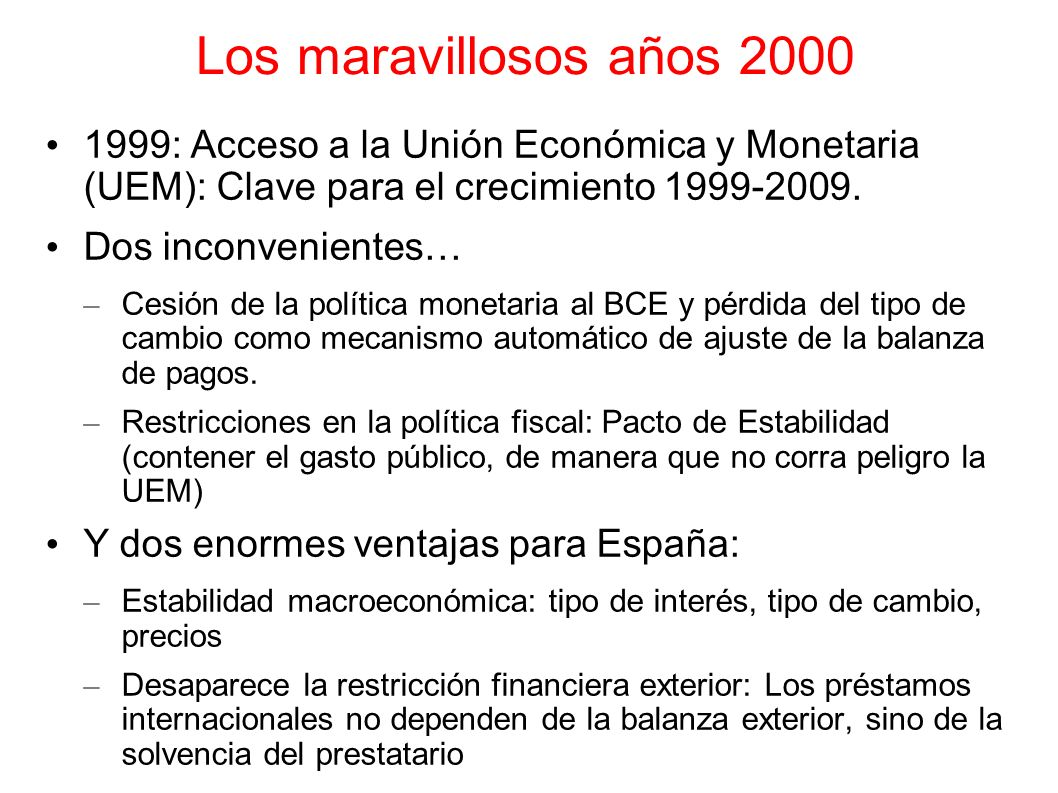 Los maravillosos años 20001999: Acceso a la Unión Económica y Monetaria (UEM): Clave para el crecimiento 1999-2009.