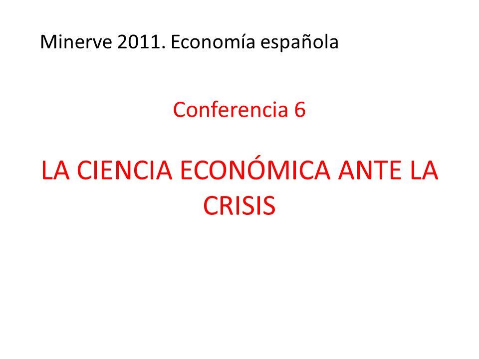 Conferencia 6 LA CIENCIA ECONÓMICA ANTE LA CRISIS
