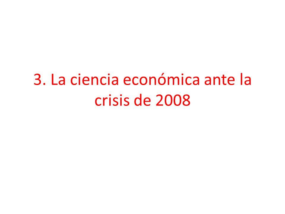 3. La ciencia económica ante la crisis de 2008