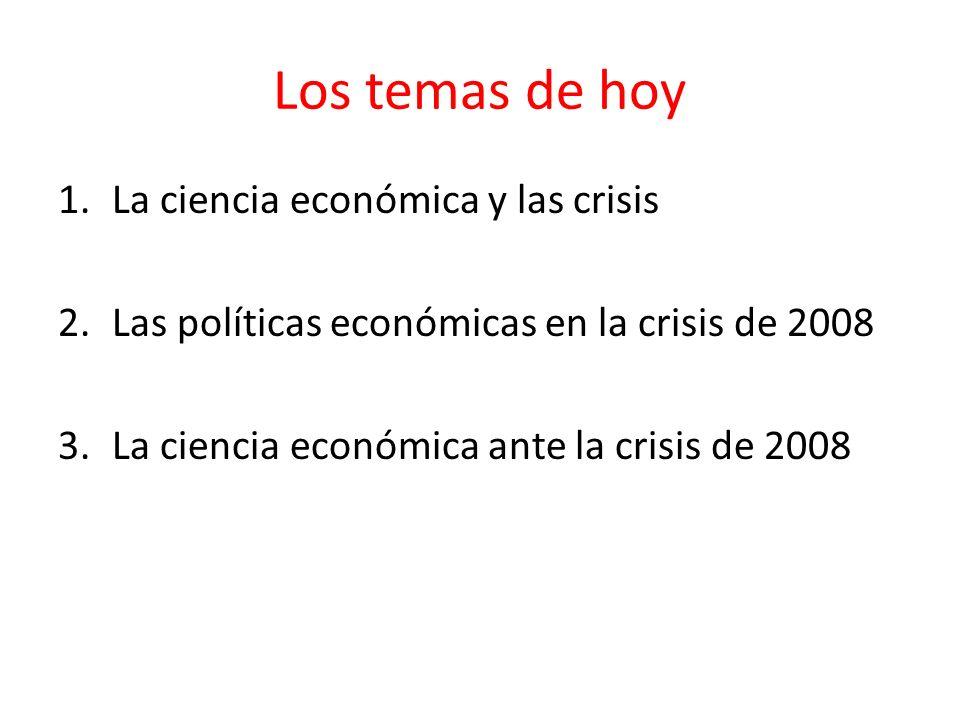 Los temas de hoy La ciencia económica y las crisis