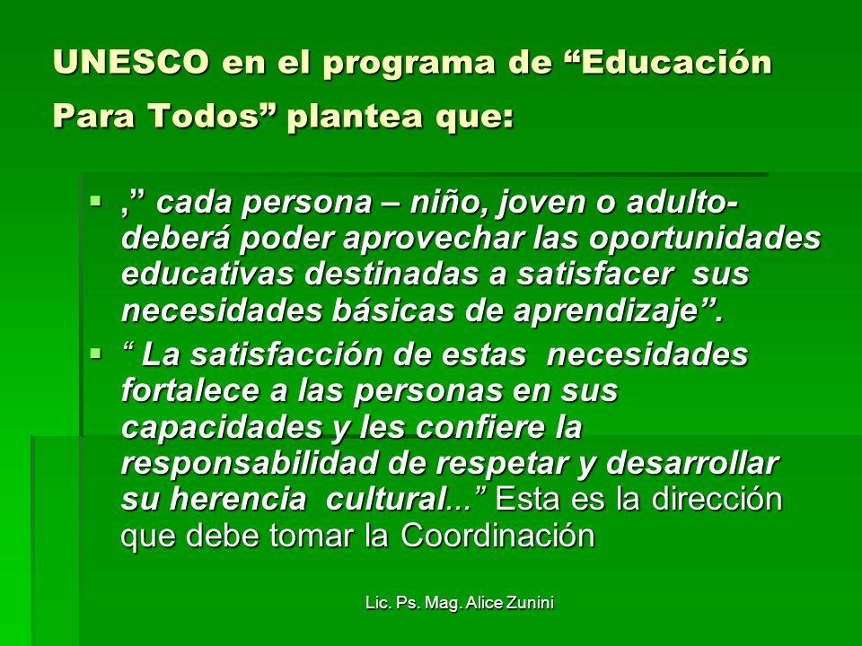 UNESCO en el programa de Educación Para Todos plantea que: