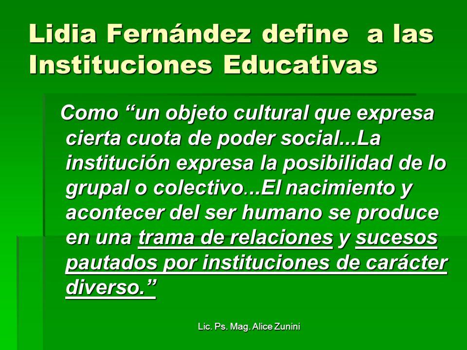 Lidia Fernández define a las Instituciones Educativas
