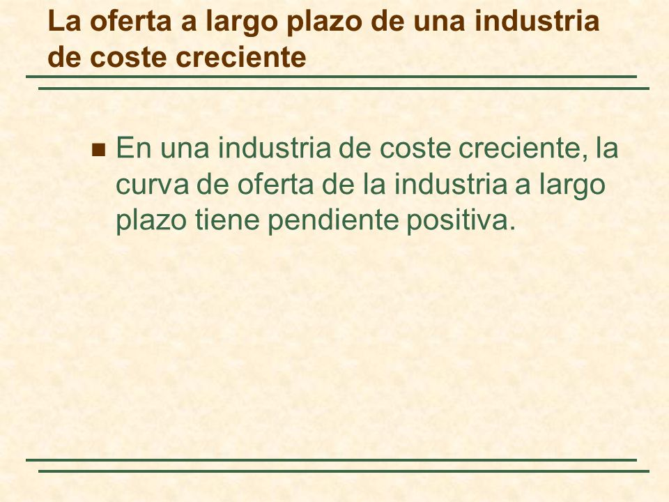 La oferta a largo plazo de una industria de coste creciente