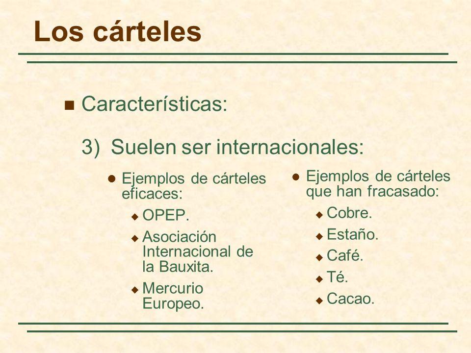 Los cárteles Características: 3) Suelen ser internacionales: