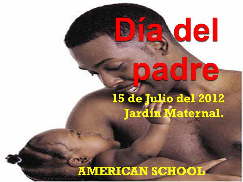 15 de Julio del 2012 Jardín Maternal. AMERICAN SCHOOL