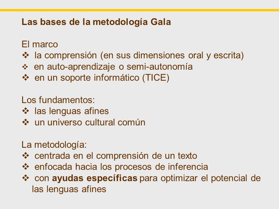 Las bases de la metodología Gala El marco