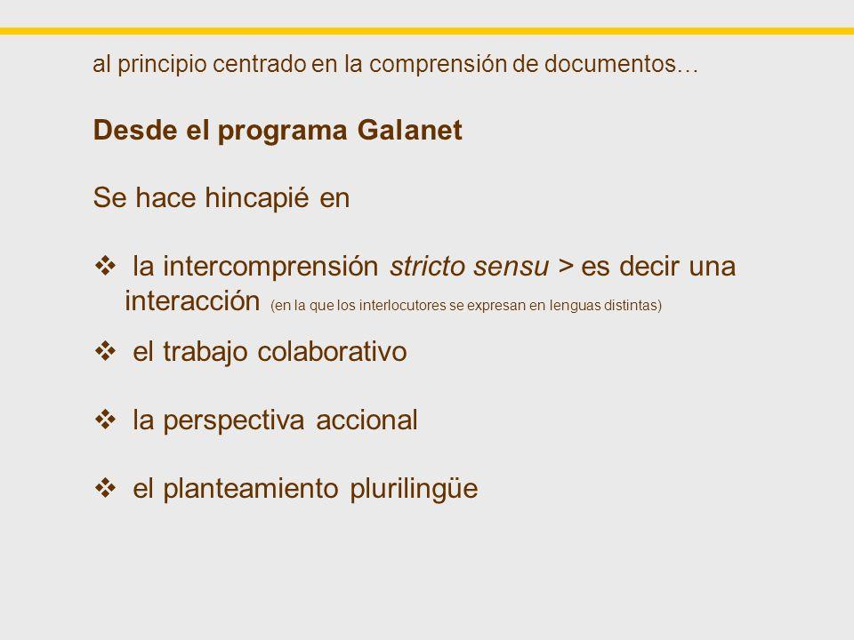 Desde el programa Galanet Se hace hincapié en