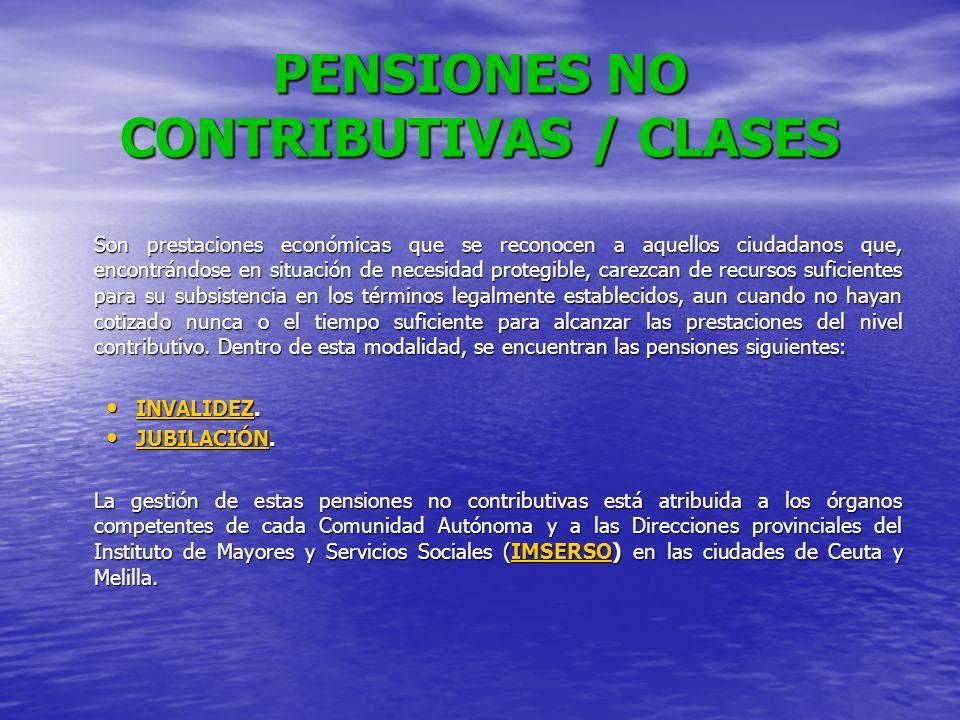 PENSIONES NO CONTRIBUTIVAS / CLASES