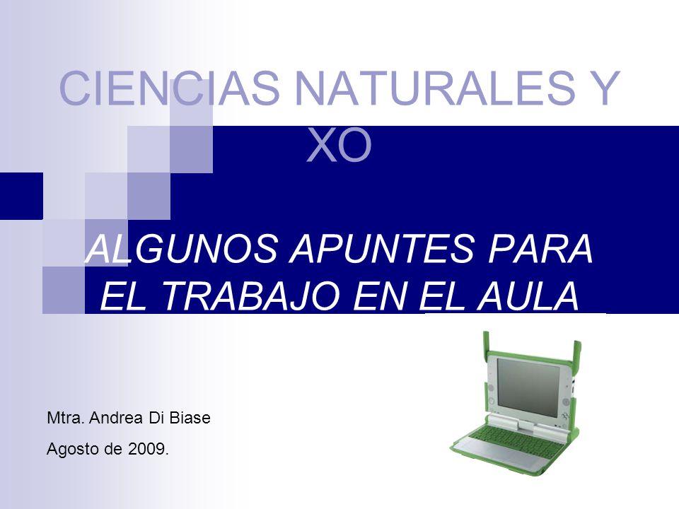 CIENCIAS NATURALES Y XO ALGUNOS APUNTES PARA EL TRABAJO EN EL AULA