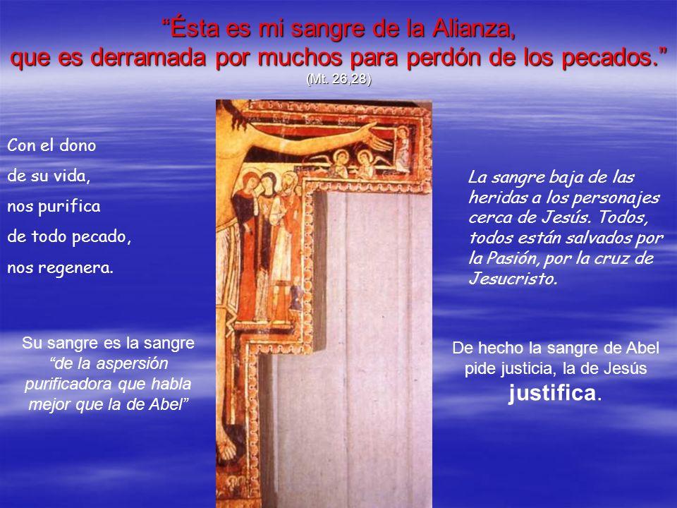 De hecho la sangre de Abel pide justicia, la de Jesús justifica.
