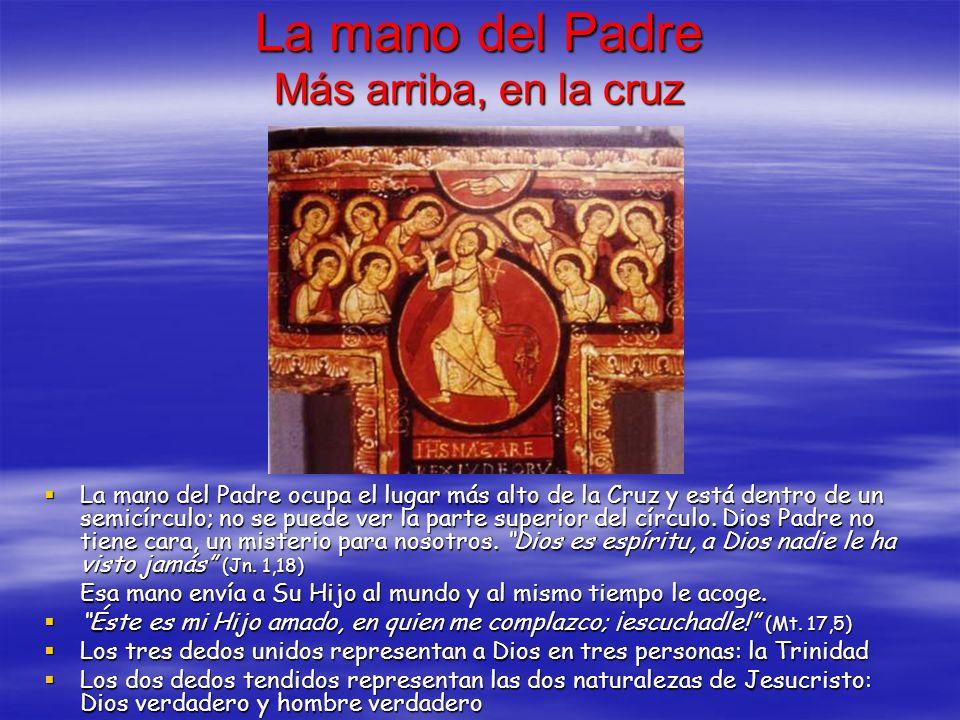 La mano del Padre Más arriba, en la cruz