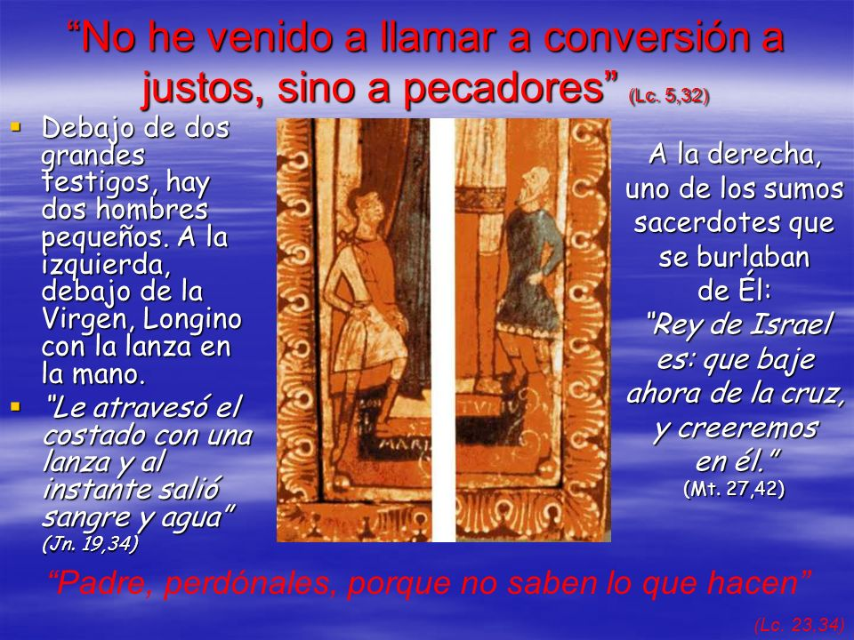 No he venido a llamar a conversión a justos, sino a pecadores (Lc