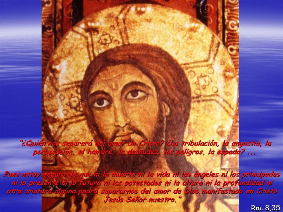 ¿Quién nos separará del amor de Cristo