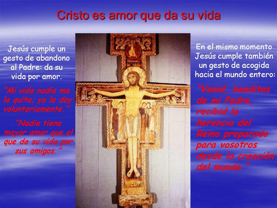 Cristo es amor que da su vida