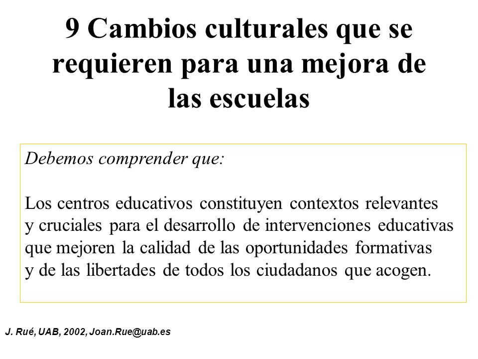 9 Cambios culturales que se requieren para una mejora de las escuelas
