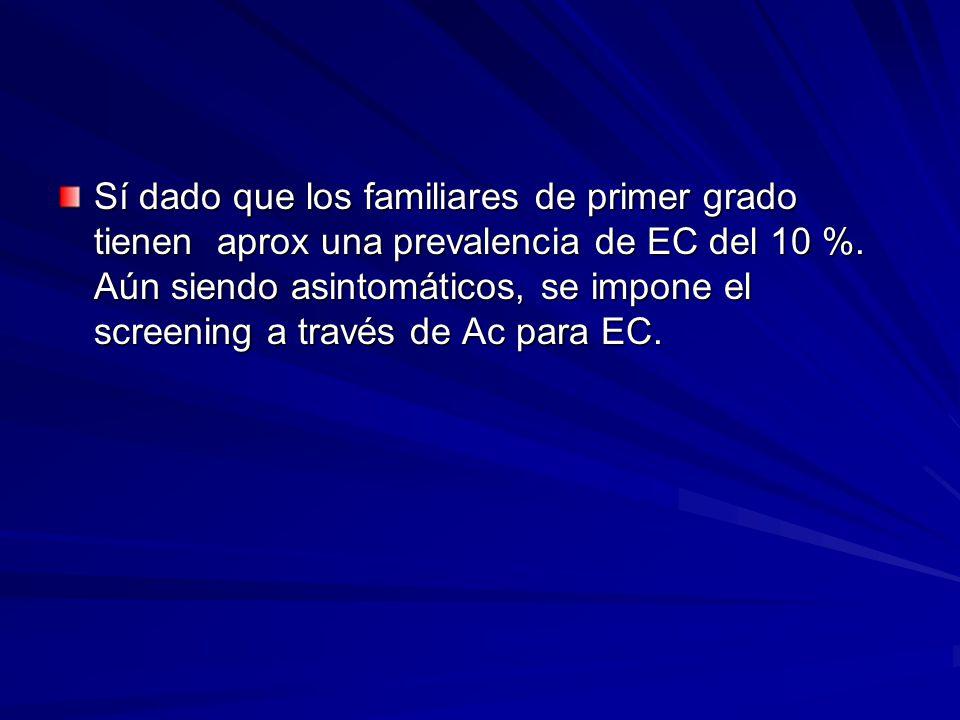 Sí dado que los familiares de primer grado tienen aprox una prevalencia de EC del 10 %.