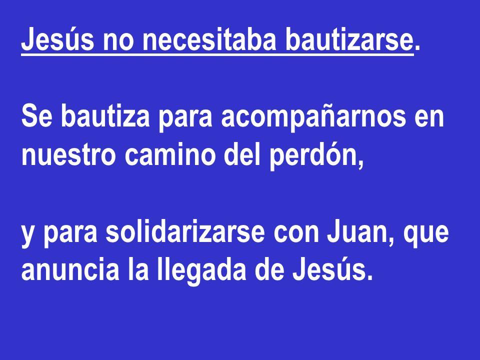 Jesús no necesitaba bautizarse.