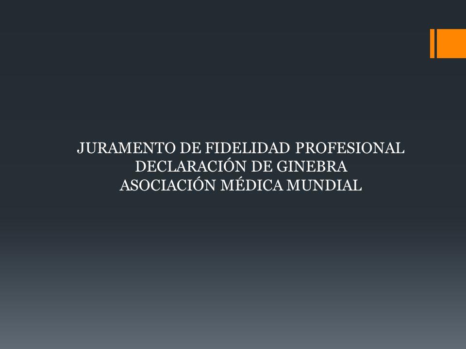 JURAMENTO DE FIDELIDAD PROFESIONAL DECLARACIÓN DE GINEBRA