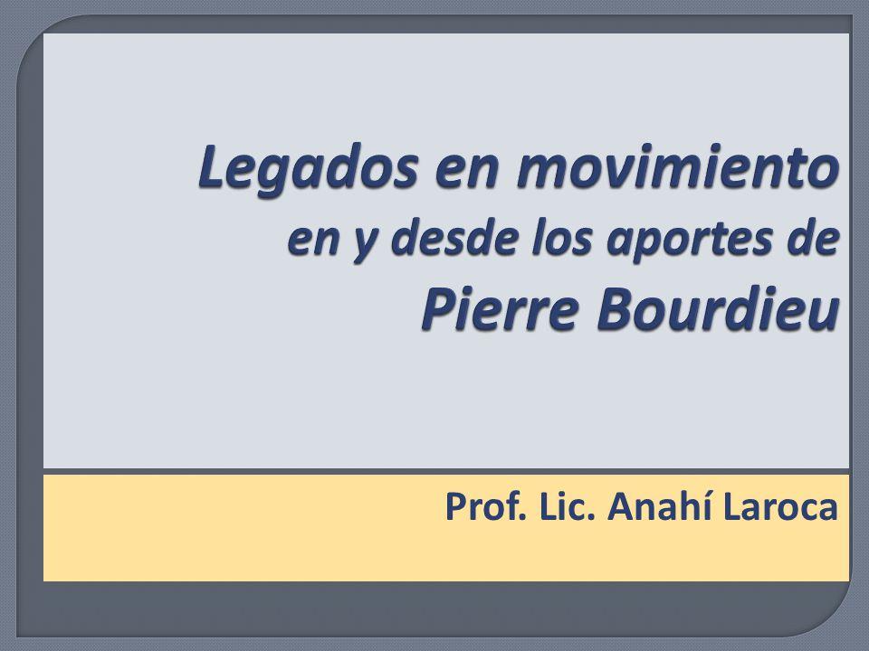 Legados en movimiento en y desde los aportes de Pierre Bourdieu