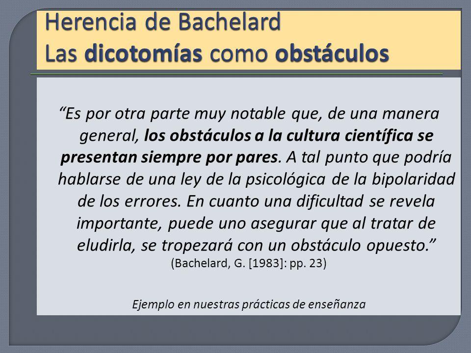 Herencia de Bachelard Las dicotomías como obstáculos