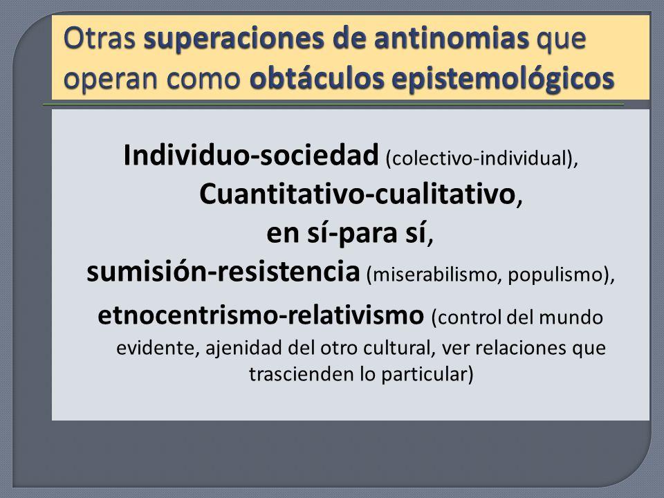 Otras superaciones de antinomias que operan como obtáculos epistemológicos