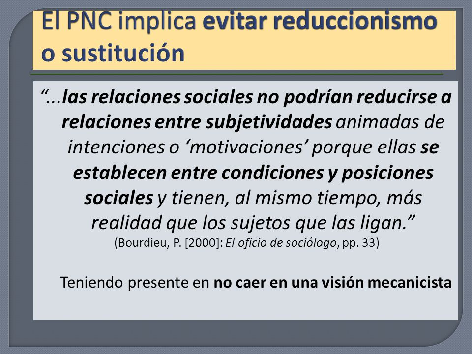 El PNC implica evitar reduccionismo o sustitución