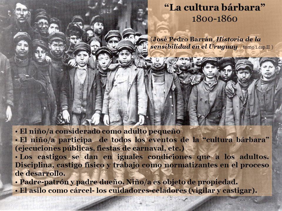 La cultura bárbara 1800-1860. (José Pedro Barrán, Historia de la sensibilidad en el Uruguay / tomo 1.cap.II )