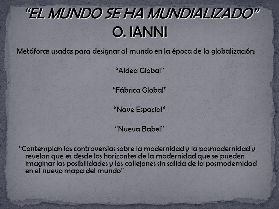 EL MUNDO SE HA MUNDIALIZADO O. IANNI