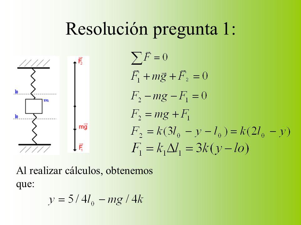 Resolución pregunta 1: Al realizar cálculos, obtenemos que: