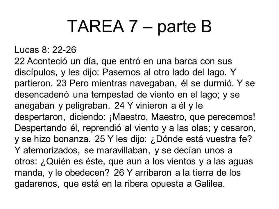 TAREA 7 – parte B Lucas 8: 22-26.