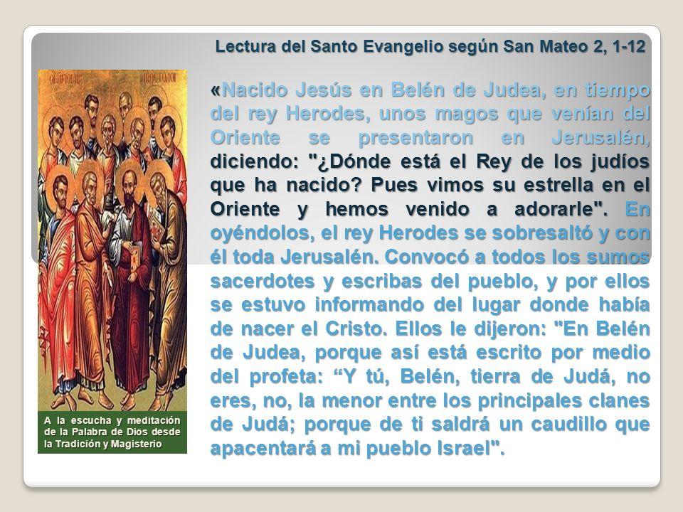 Lectura del Santo Evangelio según San Mateo 2, 1-12