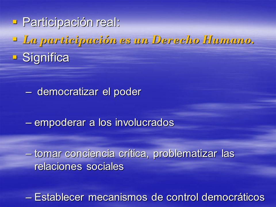La participación es un Derecho Humano. Significa