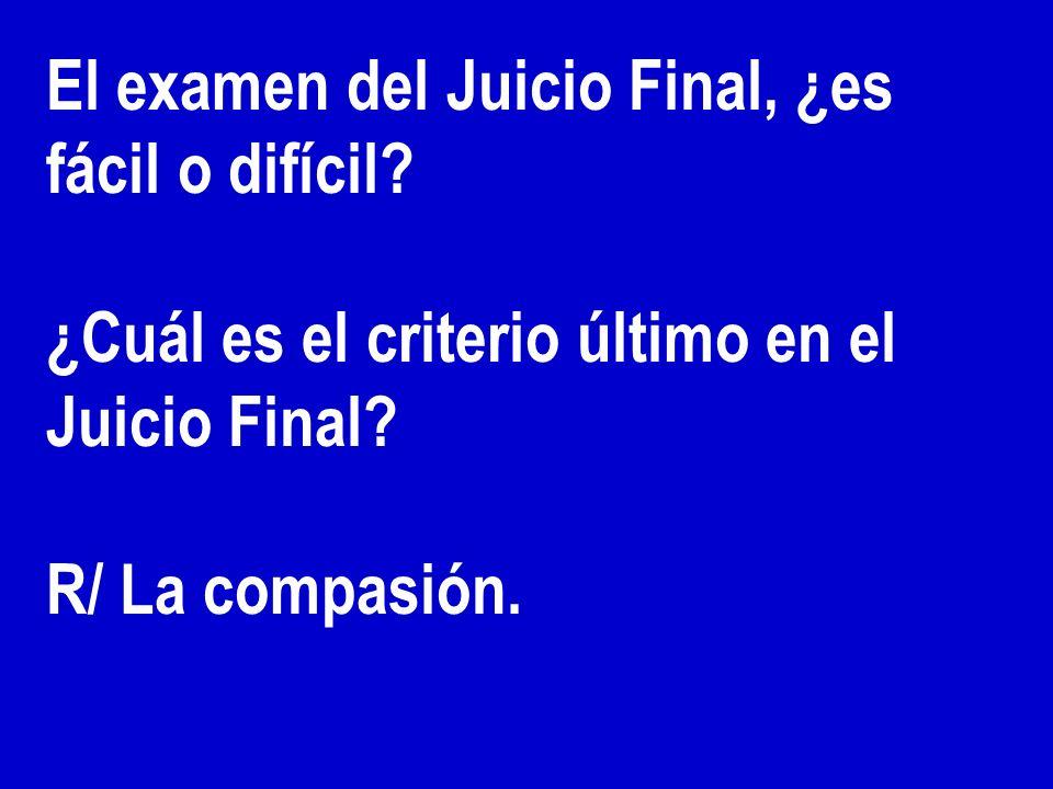 El examen del Juicio Final, ¿es fácil o difícil