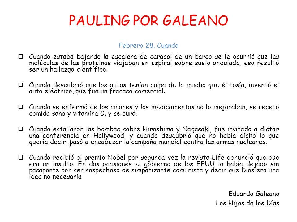 PAULING POR GALEANO Febrero 28. Cuando
